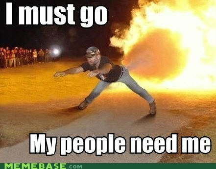 fire i must go my people need me - 6520540672
