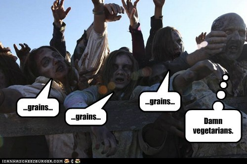 brains,grains,vegetarians,The Walking Dead,zombie