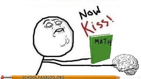 brain,cant-make-me,learning,math,now kiss