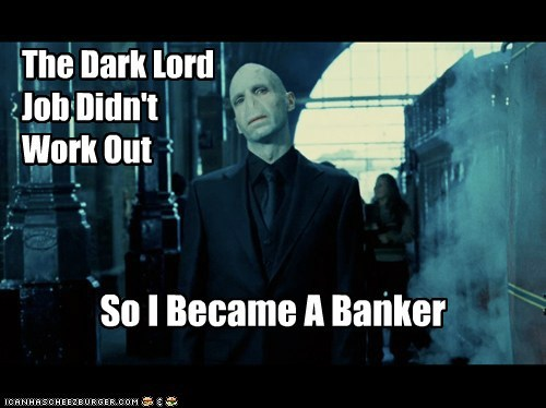 banker,career change,Harry Potter,job,ralph fiennes,voldemort