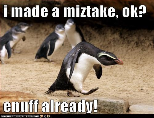 enough frustrated huffy hunched mad mistake penguin