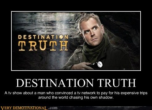destination truth,idiots,reality,TV