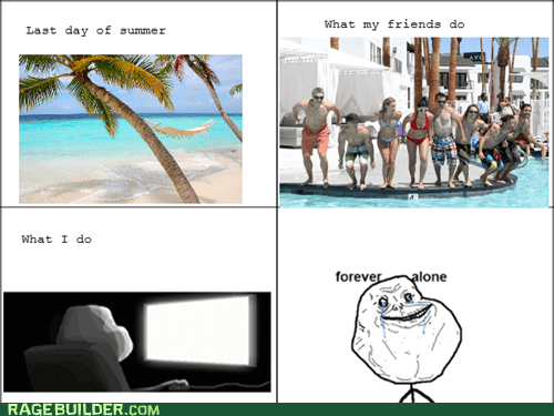 computer forever alone friends summer - 6525092096