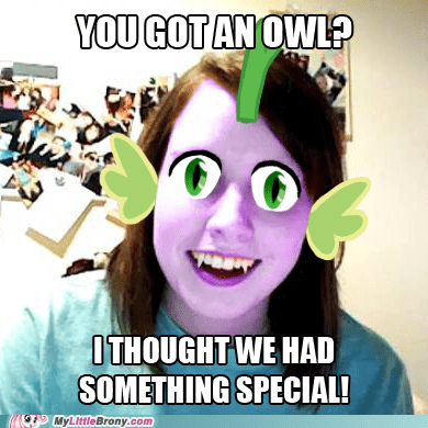 dragons Memes overly attached girlfrien overly attached girlfriend Owl special spike - 6526296064