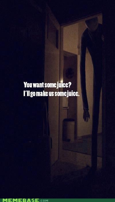 juice,keep it,slenderman