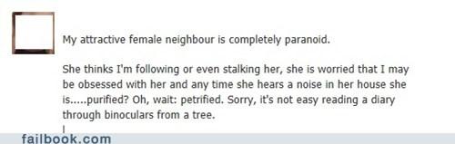 female neighbor,neighbor,paranoid,petrified,purified,stalker,voyager,voyeur