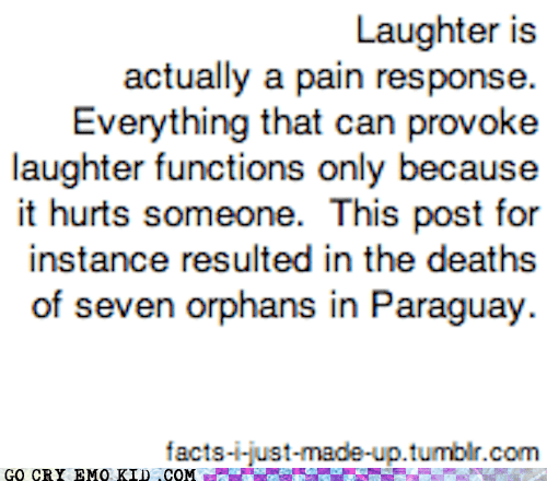 Death,depressing,laughter,made up,Sad,trufax