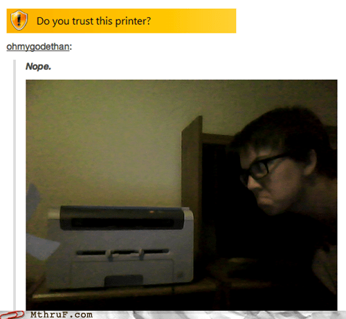 printers do you trust this printer windows alerts monday thru friday g rated