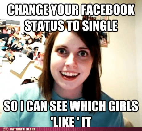 facebook status hunt them down like it overly attached girlfrien overly attached girlfriend - 6527457792