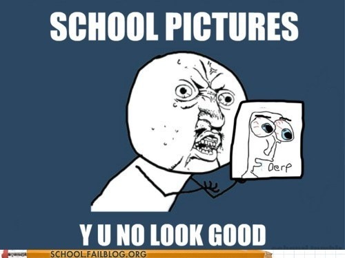 school pictures,ugly,y u no look good,y u no meme