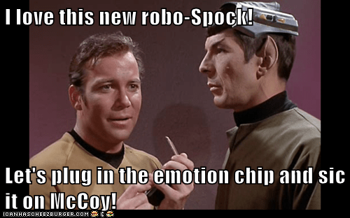 I love this new robo-Spock!  Let's plug in the emotion chip and sic it on McCoy!