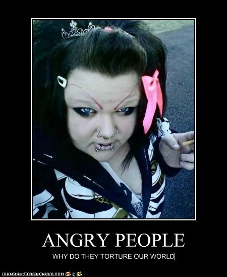 ANGRY PEOPLE WHY DO THEY TORTURE OUR WORLD
