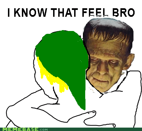 frankensteins-monster i know that feel bro link names - 6529110784
