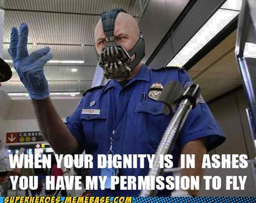 bane,dignity,TSA,unfortunate