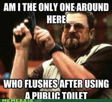 am i the only one Big Lebowski courtesy flush - 6529806848