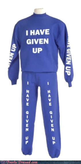 i have given up sweat pants sweat shirt - 6531927552