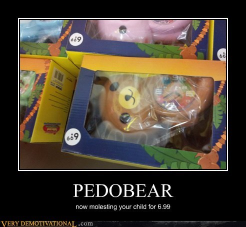 eww,pedobear,toy,uh oh