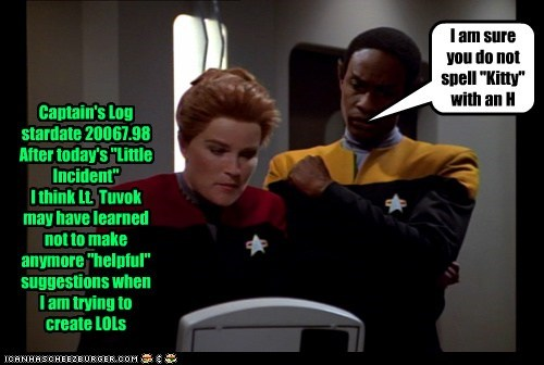 Star Trek,captains-log,voyager,kate mulgrew,captain janeway,tuvok,tim russ,lols,Vulcan,logic,suggestions,annoyed,incident,kitteh