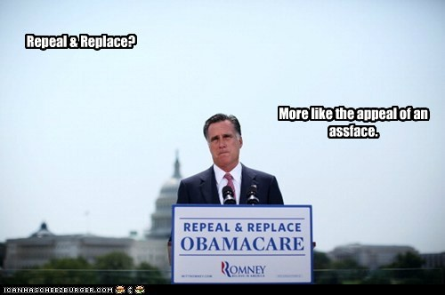 Repeal & Replace? More like the appeal of an assface.
