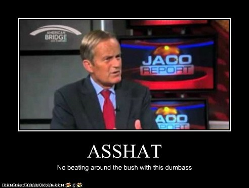 ASSHAT No beating around the bush with this dumbass
