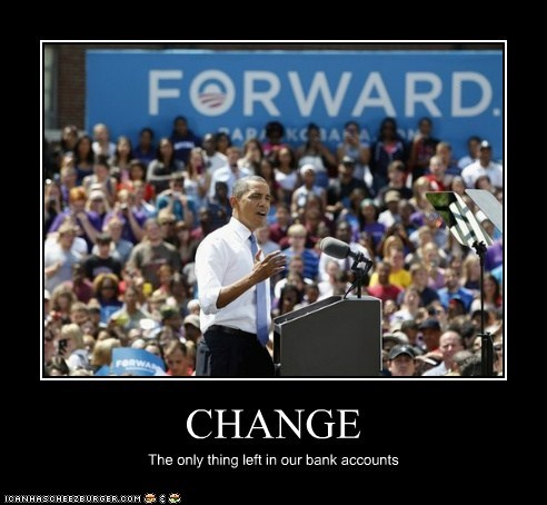bank accounts,barack obama,broke,change,still counts