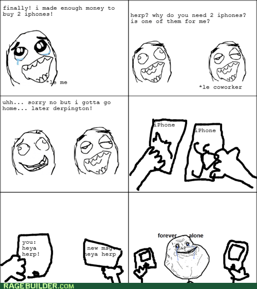 forever alone iphone - 6532813824