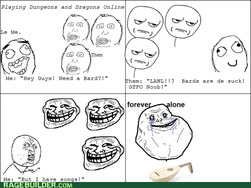 forever alone,dnd,Bard,dungeons and dragons