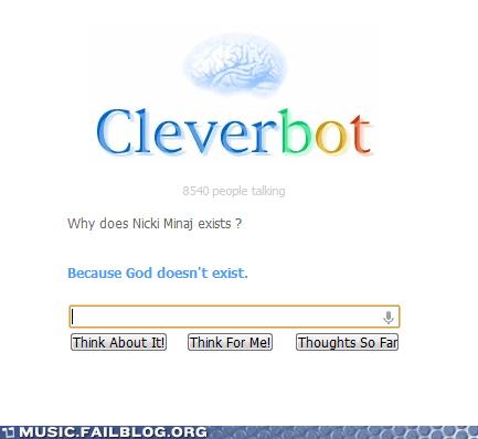 Cleverbot god nicki minaj - 6532940288