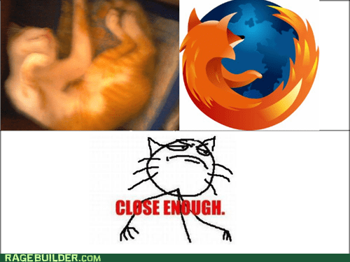Cats,Close Enough,firefox,mozilla