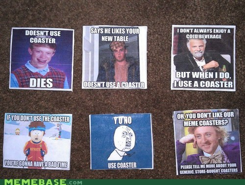 Meme coasters!