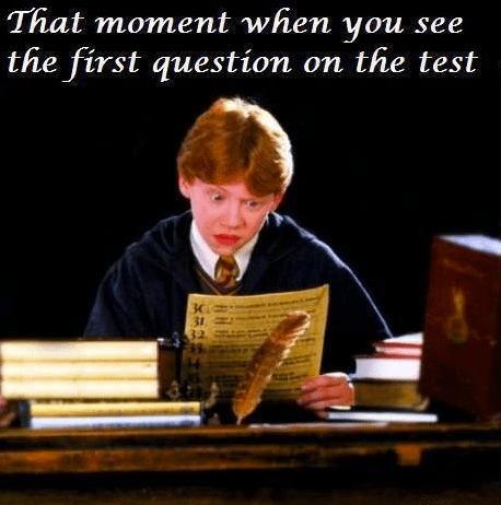yikes,disaster,test,Ron Weasley