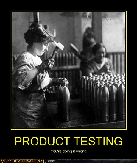 PRODUCT TESTING You're doing it wrong