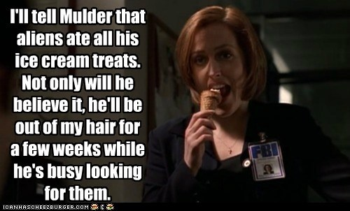 Aliens,blame,dana scully,distraction,fox mulder,genius,gillian anderson,ice cream,x files