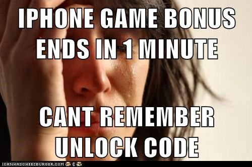 IPHONE GAME BONUS ENDS IN 1 MINUTE  CANT REMEMBER UNLOCK CODE
