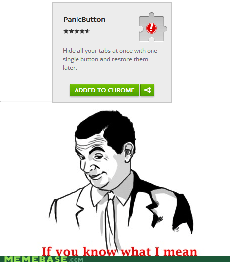 chrome,extension,if you know what i mean,panic button