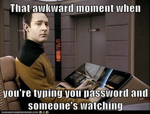 brent spiner,data,password,suspicious,that awkward moment,waiting,watching