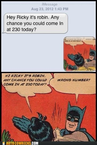 batman,lot of effort,robin,wrong number