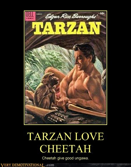 TARZAN LOVE CHEETAH Cheetah give good ungawa.