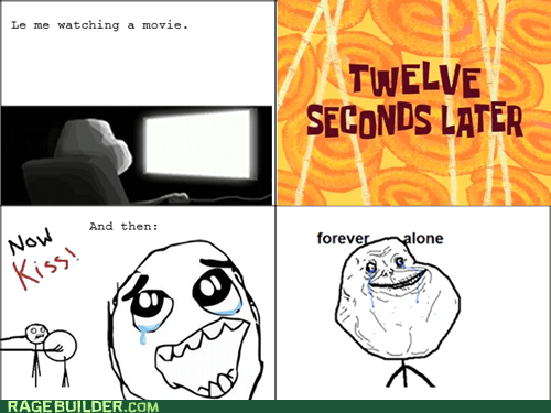 forever alone movies now kiss - 6539156480