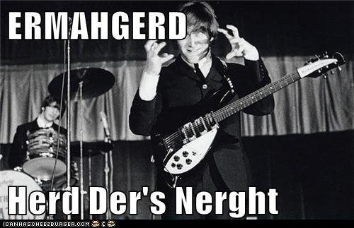 Ermahgerd,hard-days-night,Music,song,the Beatles