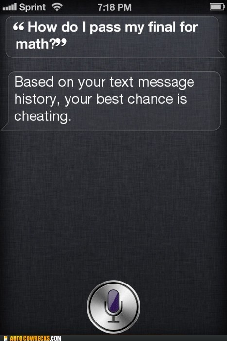 brutally honest,cheating,final exam,honest assessment,siri