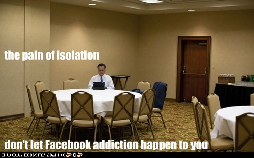addiction,alone,computer,facebook,isolation,Mitt Romney