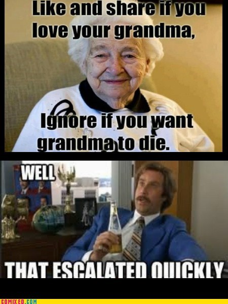 grandma,like if you,that escalated quickly