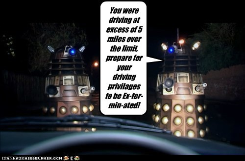 daleks,doctor who,Exterminate,police,pulled over,speeding,ticket