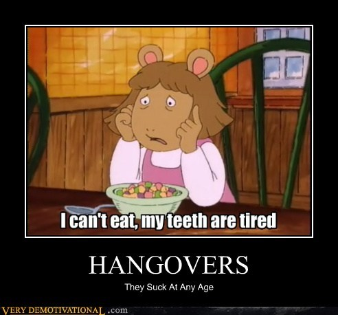 HANGOVERS They Suck At Any Age