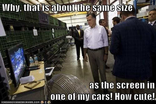 big cars cute Mitt Romney rich screen TV