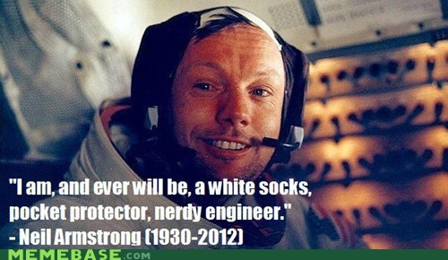 Neil Armstrong - Greatest Nerd in History