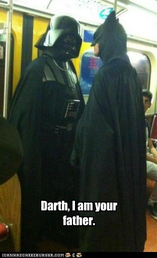 Darth, I am your father.