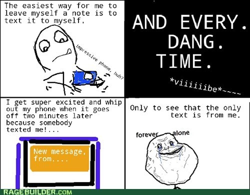 forever alone text reminders