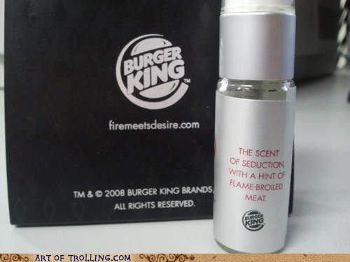 burger king,IRL,perfume,wtf